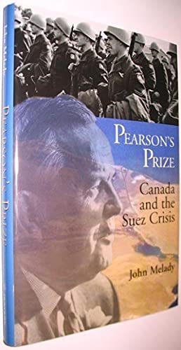 Pearson's Prize : Canada and the Suez: Melady, John