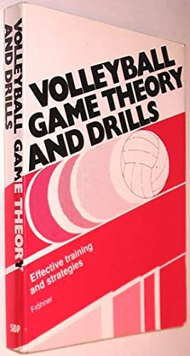 Volleyball Game Theory and Drills: Effective Training: Frohner, Berthold; Romet,