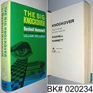 The Big Knockover: Selected Stories and Short: Hammett, Dashiell; Hellman,