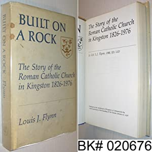 Built on a Rock: The Story of the Roman Catholic Church in Kingston 1826-1976
