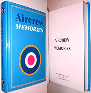 Aircrew Memories: Being the Collected World War