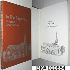 In the Beginning St. Albans, Adolphustown ( A History of St. Alban's Church )