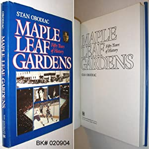 Maple Leaf Gardens : Fifty Years of: Obodiac, Stan
