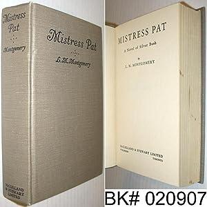 Mistress Pat: A Novel of Silver Bush: Montgomery, Lucy Maud