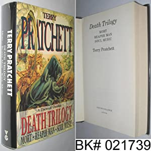 The Death Trilogy: Mort, Reaper Man, Soul: Pratchett, Terry