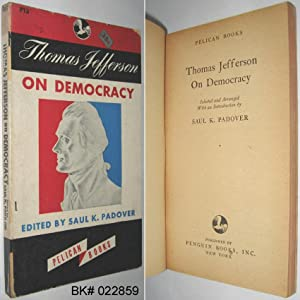 Thomas Jefferson on Democracy: Jefferson, Thomas; Padover,