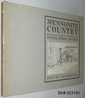 Mennonite Country: Waterloo County Drawings By Peter: Snyder, Peter Etril;