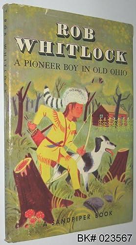 Rob Whitlock: A Pioneer Boy in Old: Jackson, Kathryn; Jackson,