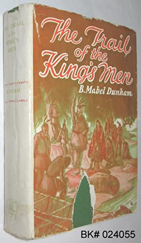 The Trail of the King's Men: Dunham, B. Mabel