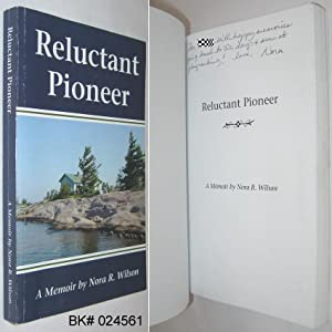 Reluctant Pioneer: A Memoir SIGNED: Wilson, Nora R.