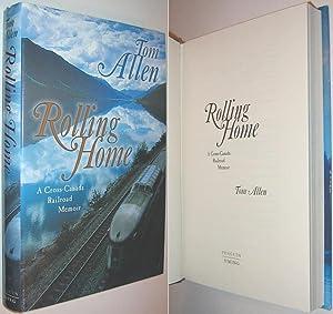 Rolling Home : A Cross-Canada Railroad Memoir: Allen, Tom