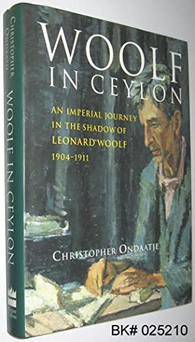 Woolf in Ceylon: An Imperial Journey in: Ondaatje, Christopher