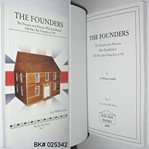 The Founders: The Twenty-two Persons Who Established Old Hay Bay Church in 1792