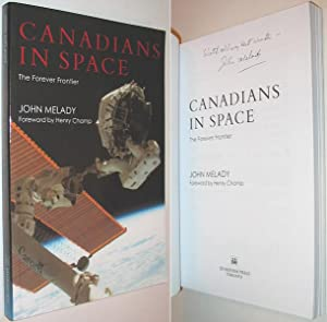 Canadians in Space : The Forever Frontier: Melady, John; Champ,