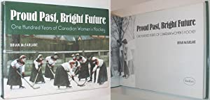 Proud Past, Bright Future: One Hundred Years: McFarlane, Brian