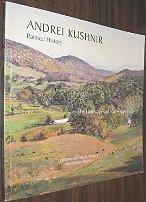 Painted History: The Landscapes of Valley View: Kushnir, Andrei; Rasmussen,