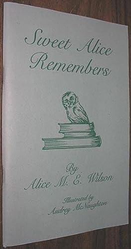 Sweet Alice Remembers: Wilson, Alice M.