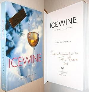 Icewine: The Complete Story: Schreiner, John