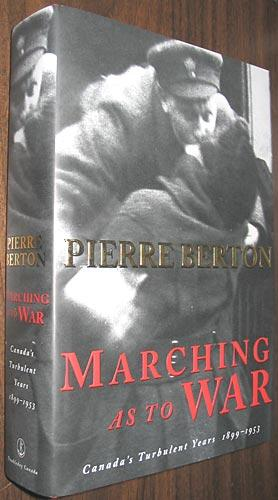 Marching As to War: Canada's Turbulent Years: Berton, Pierre