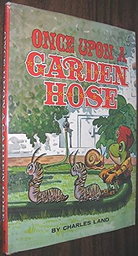 Once Upon a Garden Hose: Land, Charles