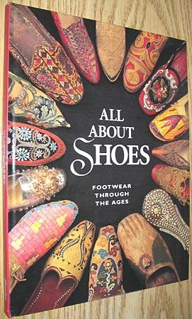 All About Shoes: Footwear Through the Ages: McIver, Jack Alexander