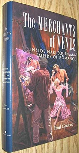 The Merchants of Venus : Inside Harlequin and the Empire of Romance