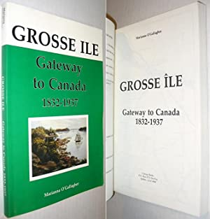 Grosse Ile: Gateway to Canada 1832-1937: O'Gallagher, Marianna