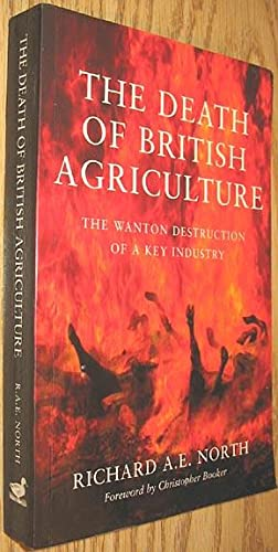 The Death of British Agriculture: The Wanton Destruction of a Key Industry