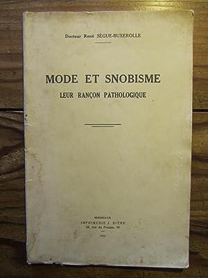 Mode et Snobisme, leur rançon pathologique.: Sègue- Buxerolle (