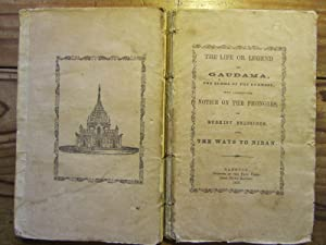 The life or Legend of Gaudama, the Budha of the Burmese, --- . Notice on the Phongies, or Budhist...