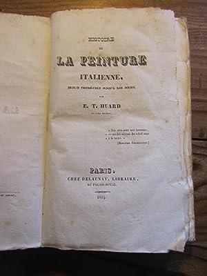 Histoire de la Peinture italienne, depuis Prométhée: Huard ( Etienne-