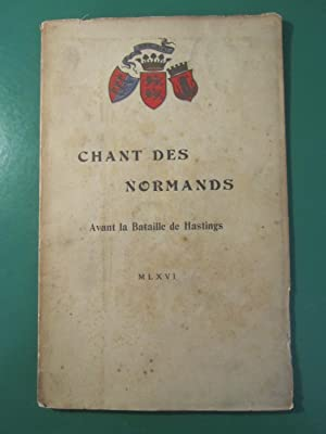 Chant des Normands avant la Bataille de Hastings. MLXVI.