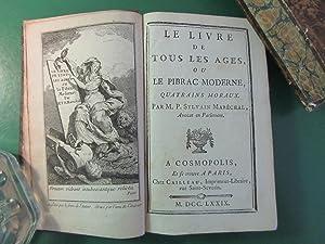 Le Livre de tous les Ages, ou Le Pibrac moderne, quatrains moraux. Par M. P. Sylvain Maré...