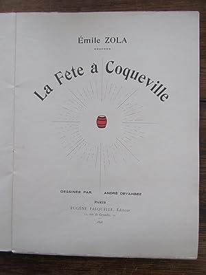 La Fête à Coqueville. Dessinée par André: Zola ( Emile-