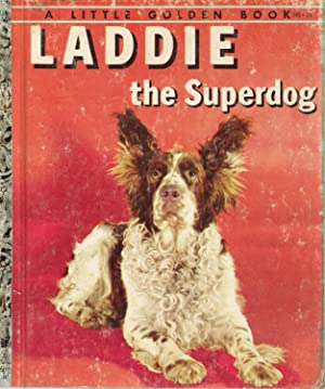Laddie the Superdog a Little Golden Book: Gottlieb; William P.