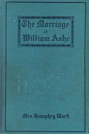The marriage of William Ashe. By Mrs.: Ward. Humphry. Mrs.