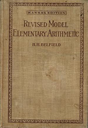 Revised Model Elementary Arithmetic (Kansas Edition): H. H. Belfield