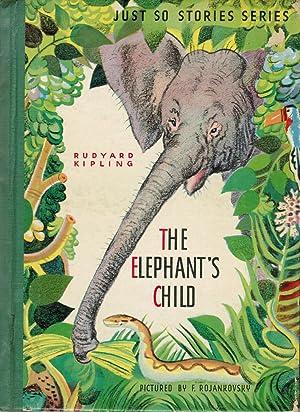The Elephant's Child: Just So Stories Series: Rudyard Kipling
