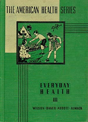 Everyday Health III (The American Health Series): Charles C. Wilson,