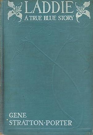 Laddie A True Blue Story: Gene Stratton Porter