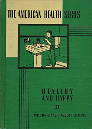 The American Health Series: Healthy and Happy: by Charles C.