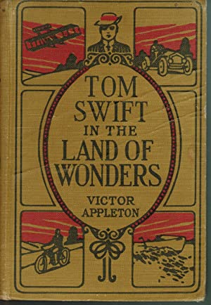 TOM SWIFT In The LAND Of WONDERS or The Underground Search for the Idol of Gold. Tom Swift Sr. Se...