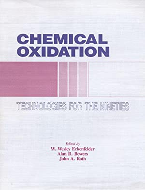 Chemical Oxidation: Technologies for the Nineties Proceedings: Eckenfelder, W. Wesley;
