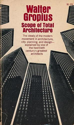 Scope of Total Architecture: Gropiius, Walter