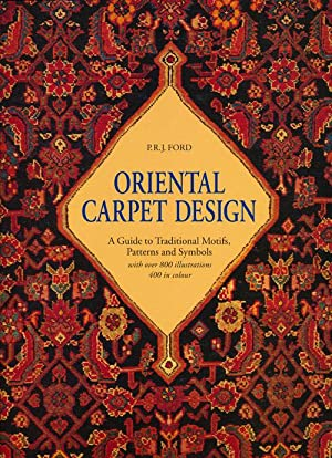 Oriental Carpet Design A Guide to Traditional Motifs, Patterns and Symbols: Ford, P. R. J.