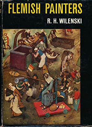 Flemish Painters 1430-1830: Volume Two: Wilenski, R. H.
