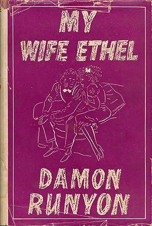 My Wife Ethel: Runyon, Damon