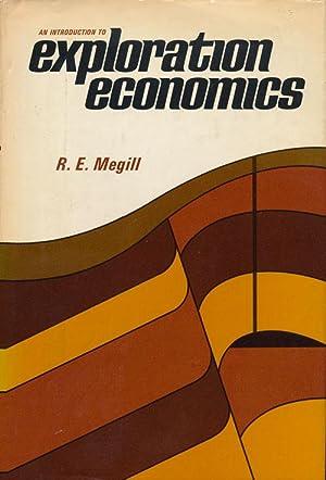 An Introduction to Exploration Economics: Megill, R. E.
