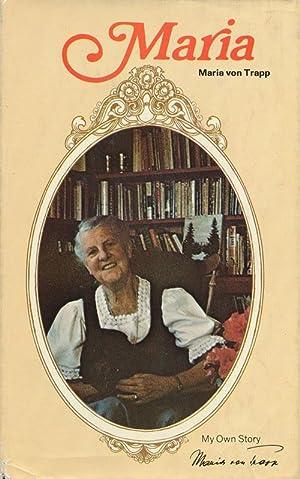 Maria My Own Story: Trapp, Maria Von