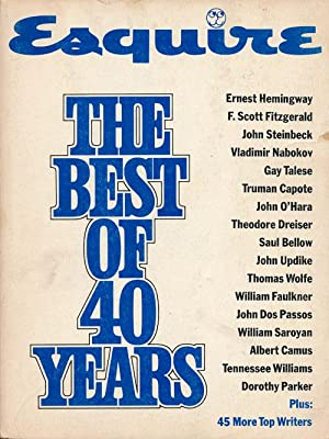 Esquire--The Best of 40 Years: Fitzgerald, F. Scott;